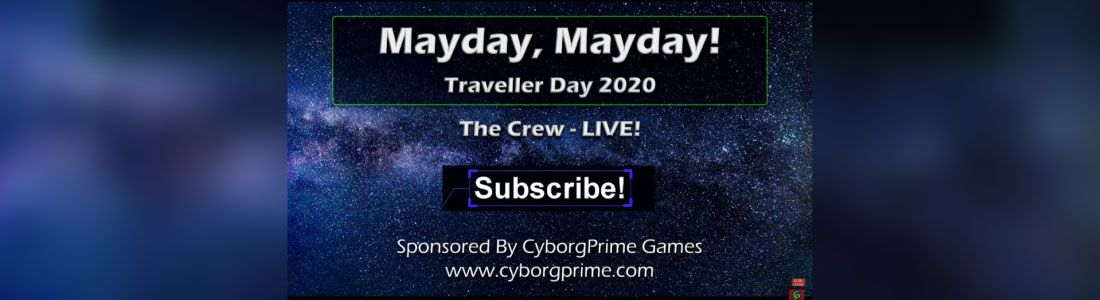 Mayday Mayday! Traveller RPG Day 2020 - Part 10 - The Crew