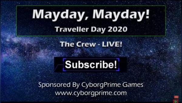 Mayday Mayday! Traveller RPG Day 2020 - Part 12 - The Crew