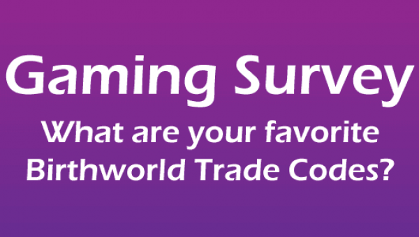 Gaming Survey: Favorite Traveller Birthworld Trade Codes title image