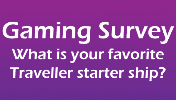 Gaming Survey: Favorite Traveller Starter Ship Title